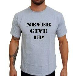 Camiseta Cinza Never Give Up