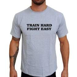 Camiseta Cinza Train Hard Fight Easy