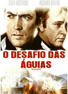 O Desafio Das Águias - ( Where Eagles Dare )