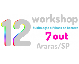 12º Workshop Araras Inkmixx: Sublimação e Filme de Recorte (07 out 2017)