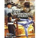 DVD -  Filme - When Taekwondo Strikes