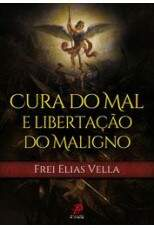Cura do Mal e Libertação do Maligno - Frei Elias Vella