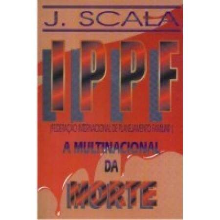 A Multinacional da morte - Jorge Scala