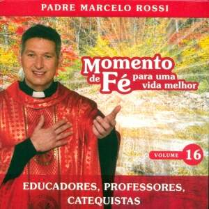 CD MOMENTO DE FÉ - PADRE MARCELO ROSSI - VOL. 16 - EDUCADORES, PROFESSORES, CATEQUISTAS