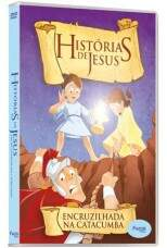 DVD AS HISTÓRIAS DE JESUS - ENCRUZILHADA NA CATACUMBA