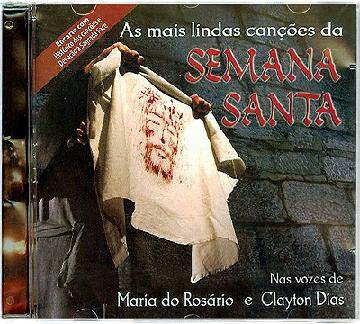 CD AS MAIS LINDAS CANCÕES SEMANA SANTA - MARIA DO ROSÁRIO e CLAYTON DIAS