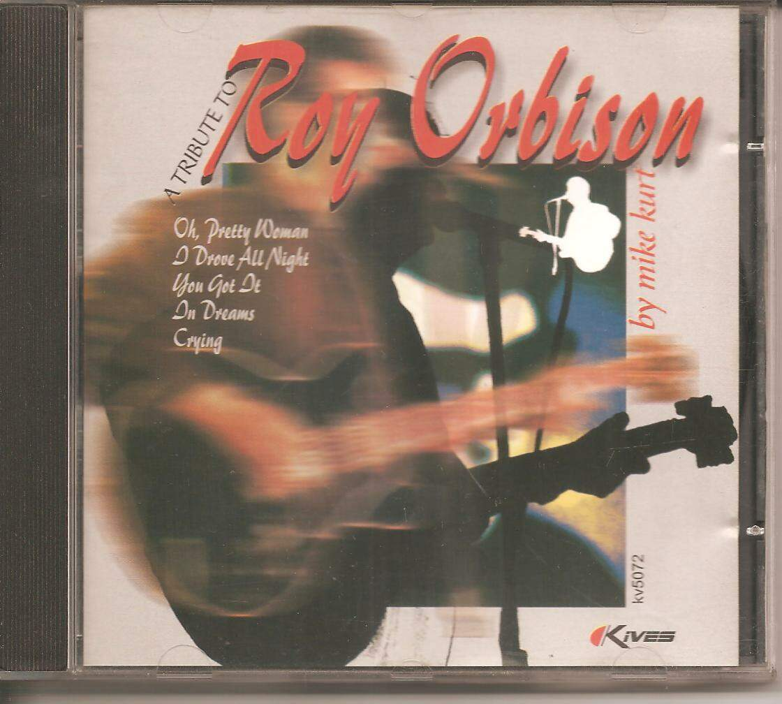 CD A TRIBUTE TO ROY ORBISON - BY MIKE KURT