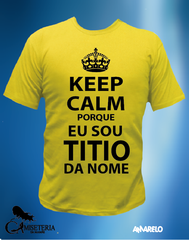 CAMISETA KEEP CALM SOU TIO