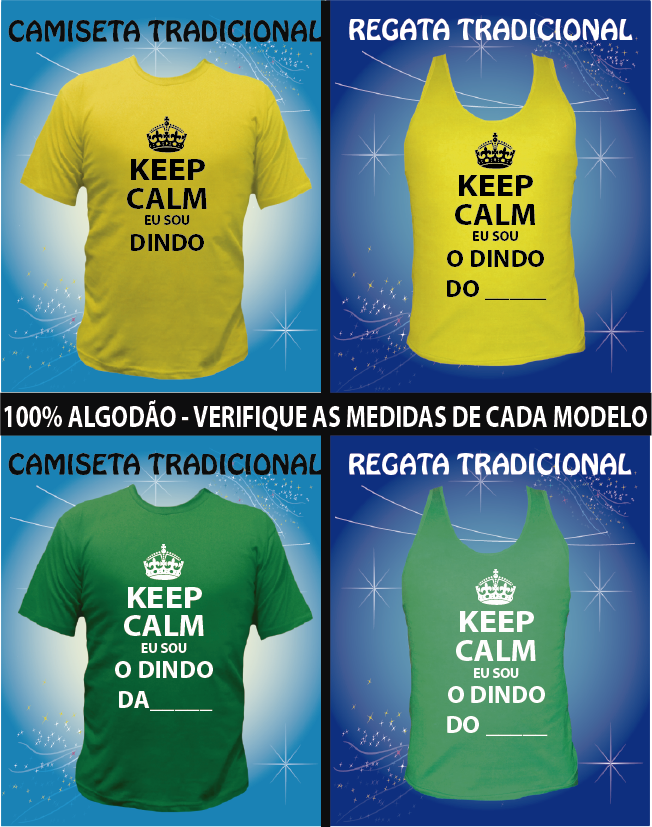 CAMISETA KEEP CALM EU SOU DINDO