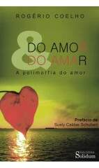 Livro Do Amor & do Amar - A Polimorfia do Amor
