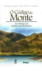 Livro O Código do Monte - As Virtudes do Sermão da Montanha