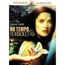 No Tempo das Borboletas  (In the Time of the Butterflies)  2001