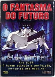 Ghost In The Shell O Fantasma Do Futuro  -  NOVO LACRADO