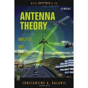 Antenna Theory Analysis and Design Constantine A. Balanis ISBN-13: 9780471667827