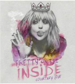 Camiseta - Pretty On The Inside - Courtney Love - Feminino