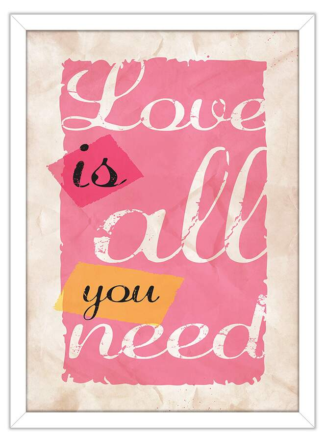 Quadro Decorativo Frases Love Is All You Need