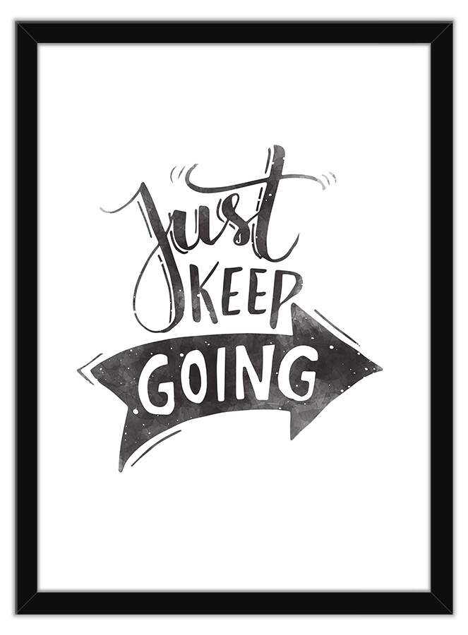 Quadro Decorativo Frases Just Keep Going