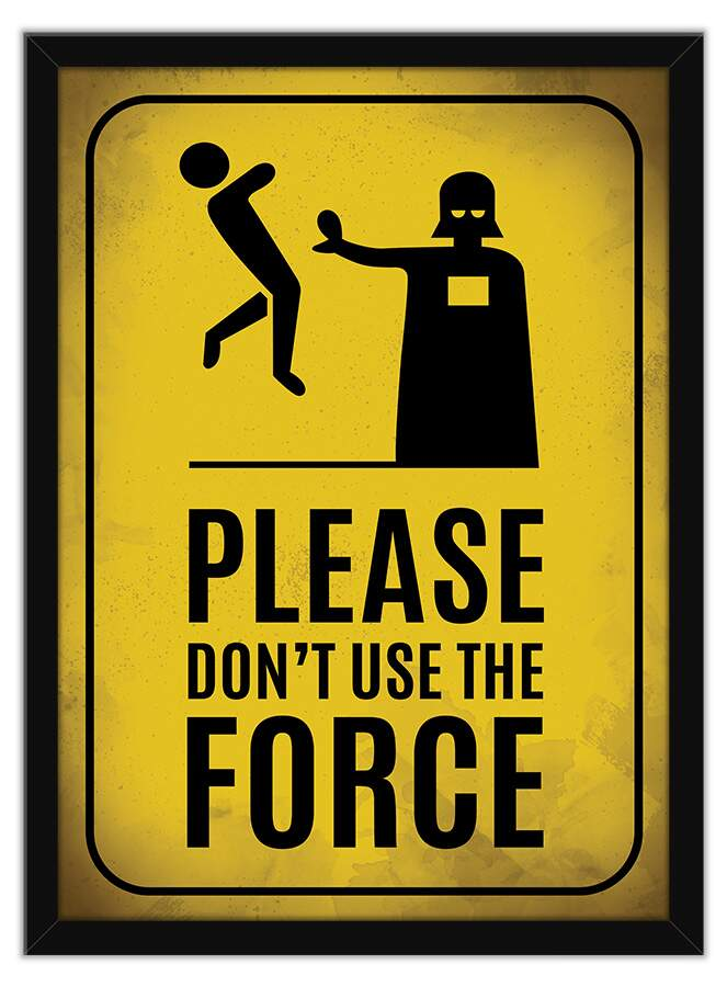 Quadro Decorativo Frases Please Dont Use The Force