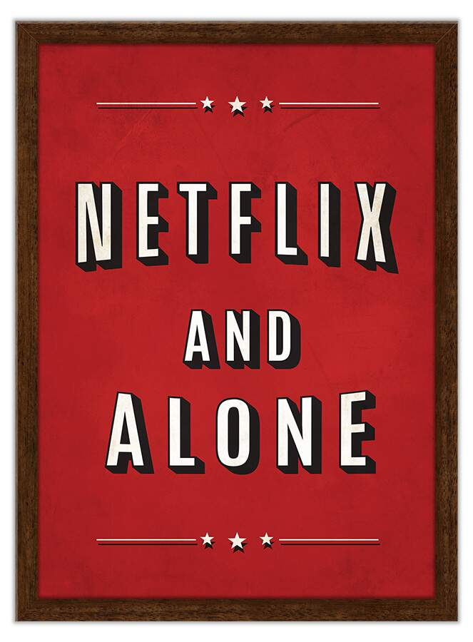Quadro Decorativo Com Moldura Frases Netflix And Alone