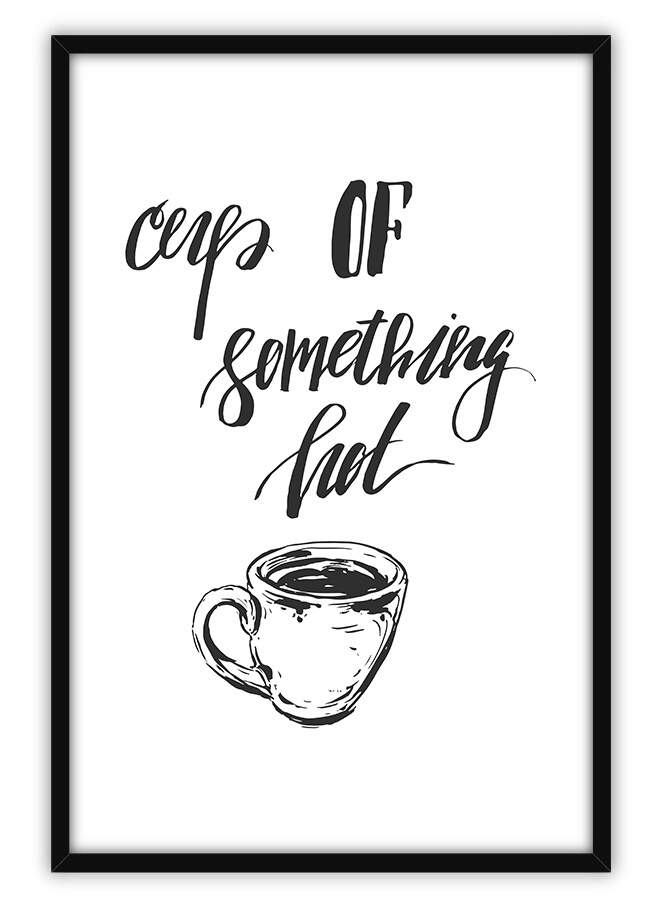 Quadro Decorativo Com Moldura Frases Cups Of Something Hot