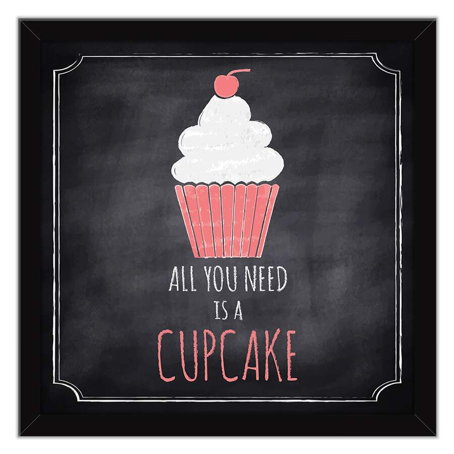 Quadro Decorativo Gourmet All You Need is a Cupcake