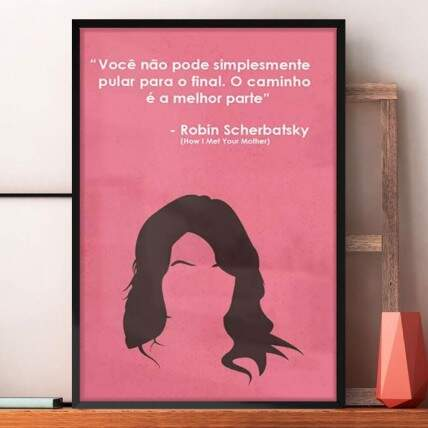 Quadro Decorativo How I Met Your Mother Robin Frase