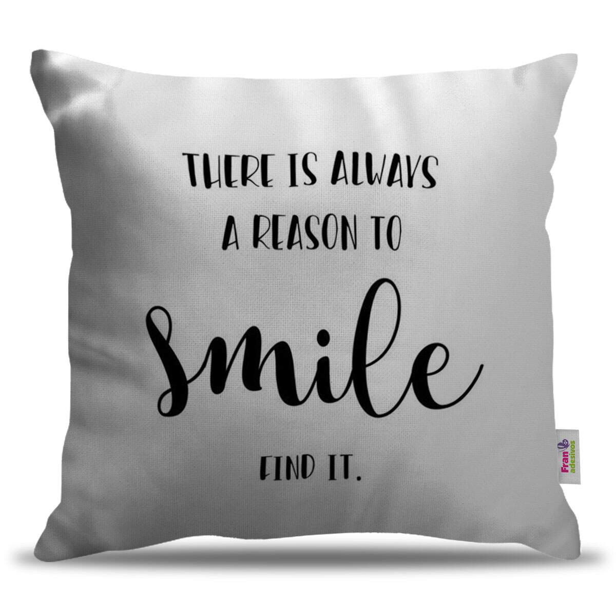 Almofada Decorativa There Is Always A Reason To Smile