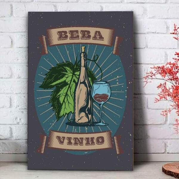 Placa Decorativa Beba Vinho